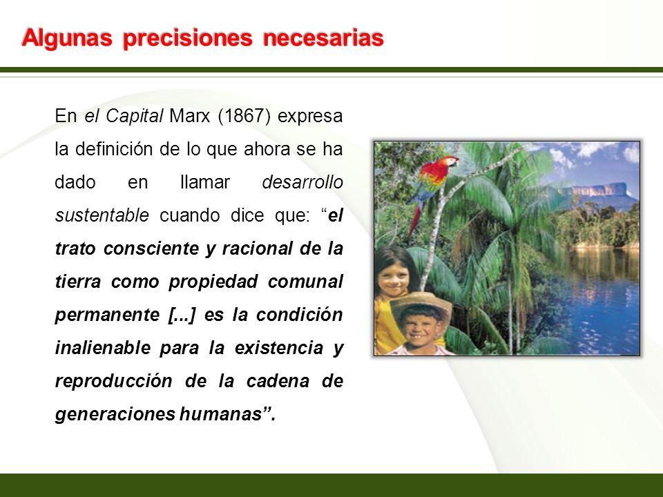 Page 5 Algunas precisiones necesarias En el Capital Marx (1867) expresa la definición de lo que ahora se ha dado en llamar desarrollo sustentable cuan