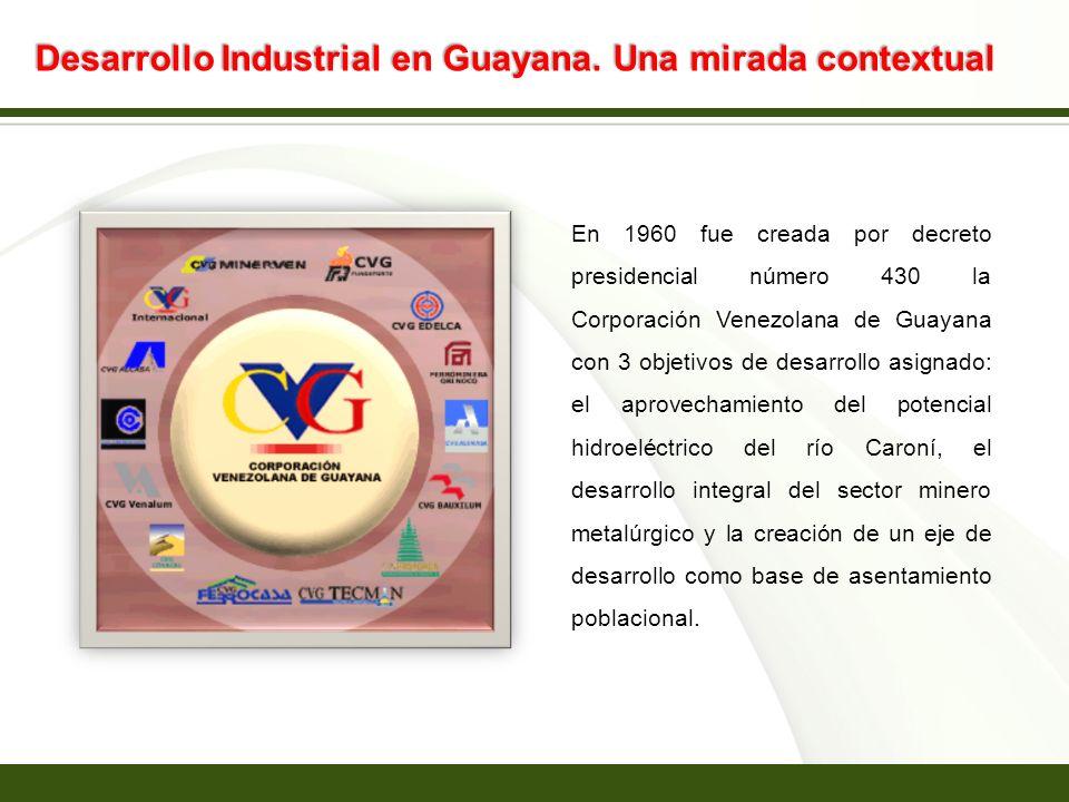 Page 8 Desarrollo Industrial en Guayana. Una mirada contextual En 1960 fue creada por decreto presidencial número 430 la Corporación Venezolana de Gua