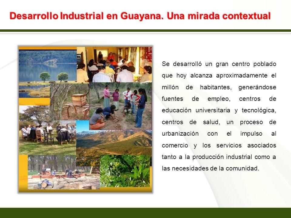 Page 9 Desarrollo Industrial en Guayana. Una mirada contextual Se desarrolló un gran centro poblado que hoy alcanza aproximadamente el millón de habit
