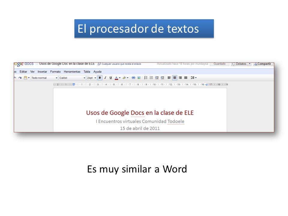 El procesador de textos Es muy similar a Word
