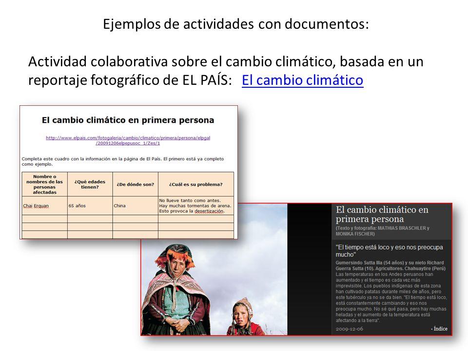 Ejemplos de actividades con documentos: Actividad colaborativa sobre el cambio climático, basada en un reportaje fotográfico de EL PAÍS: El cambio climáticoEl cambio climático