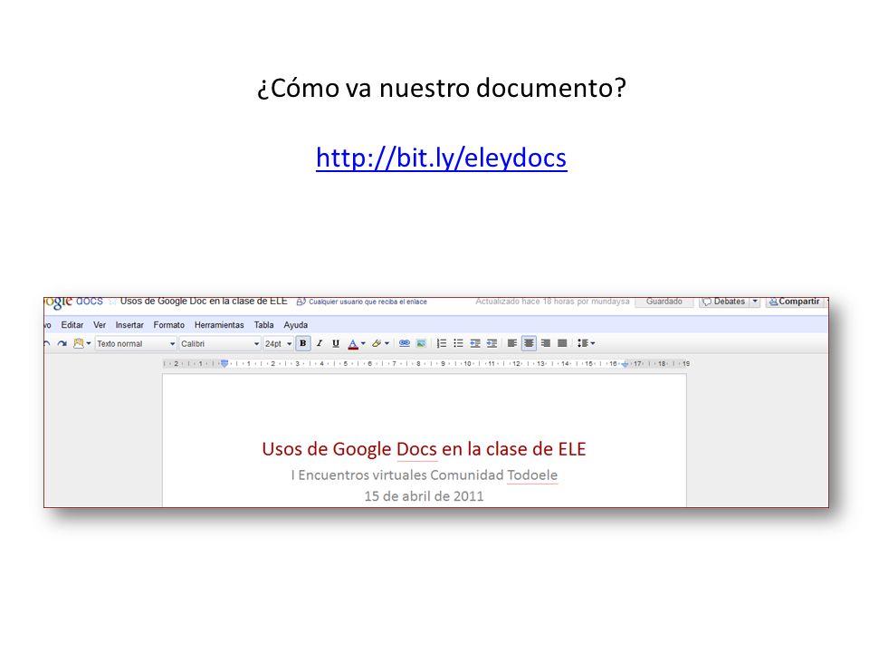 ¿Cómo va nuestro documento http://bit.ly/eleydocs