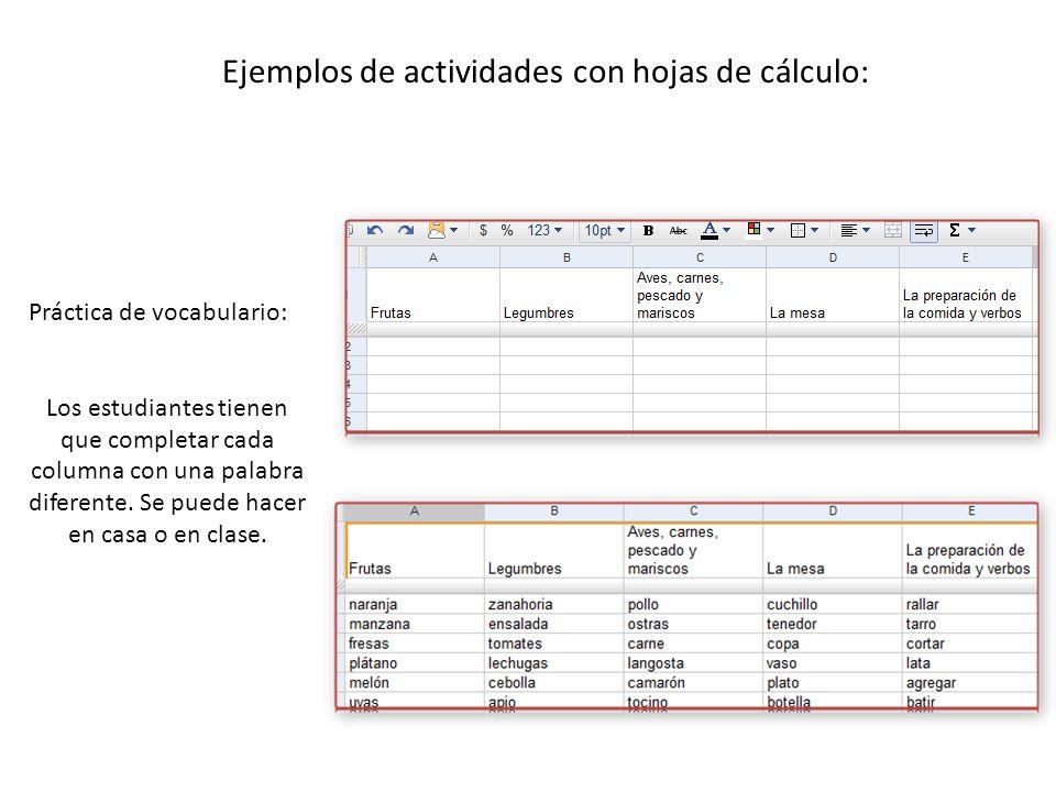 Ejemplos de actividades con hojas de cálculo: Práctica de vocabulario: Los estudiantes tienen que completar cada columna con una palabra diferente.