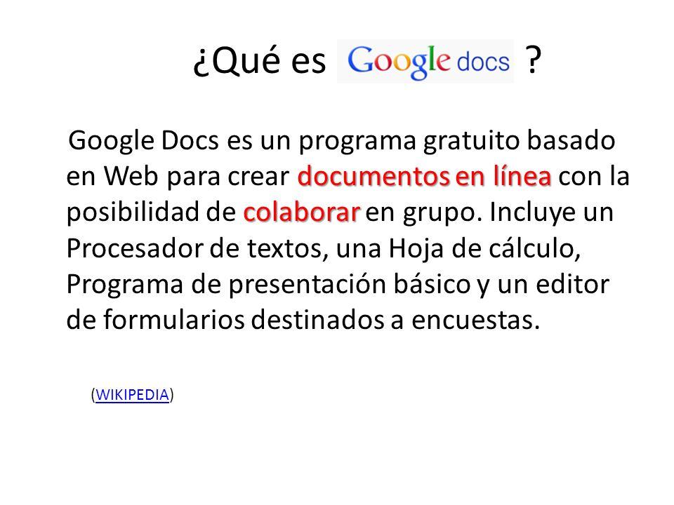 ¿Qué necesitamos para usar Google Docs? http://docs.google.com