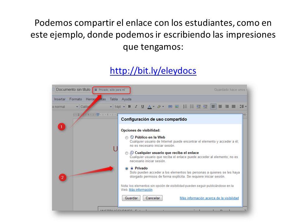Podemos compartir el enlace con los estudiantes, como en este ejemplo, donde podemos ir escribiendo las impresiones que tengamos: http://bit.ly/eleydocs