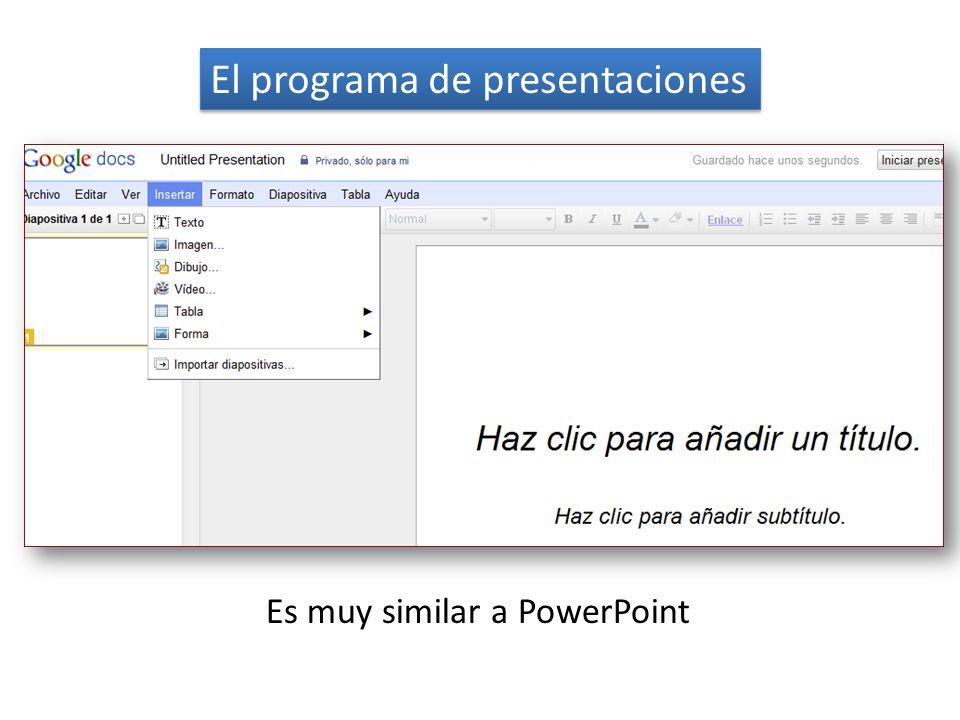 El programa de presentaciones Es muy similar a PowerPoint