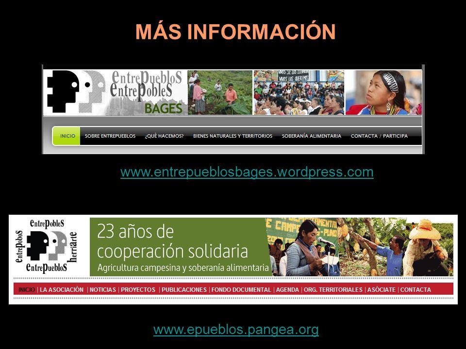 www.entrepueblosbages.wordpress.com www.epueblos.pangea.org MÁS INFORMACIÓN