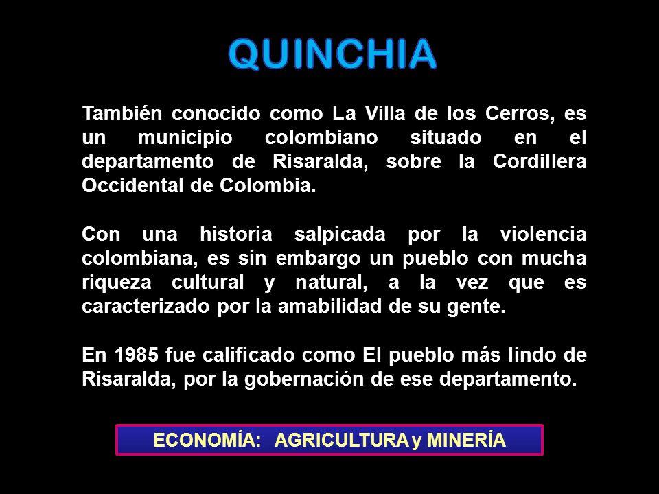 También conocido como La Villa de los Cerros, es un municipio colombiano situado en el departamento de Risaralda, sobre la Cordillera Occidental de Co