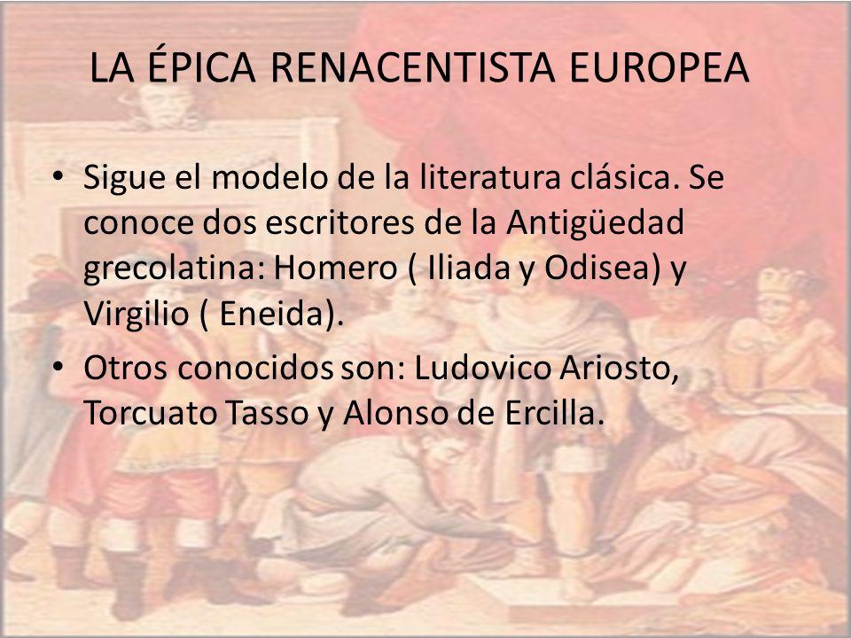 Sigue el modelo de la literatura clásica. Se conoce dos escritores de la Antigüedad grecolatina: Homero ( Iliada y Odisea) y Virgilio ( Eneida). Otros