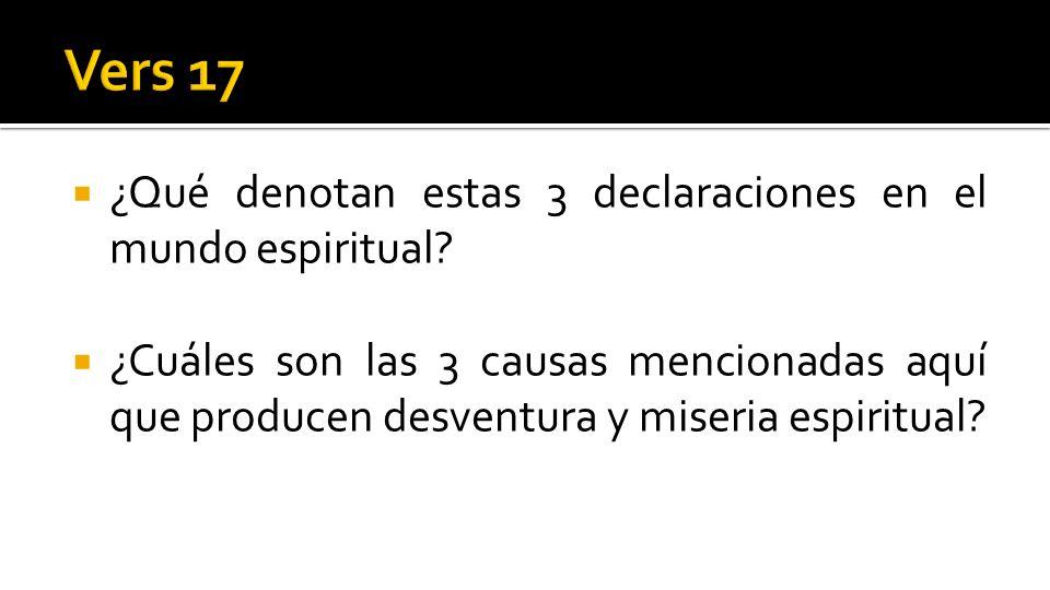 ¿Qué denotan estas 3 declaraciones en el mundo espiritual? ¿Cuáles son las 3 causas mencionadas aquí que producen desventura y miseria espiritual?