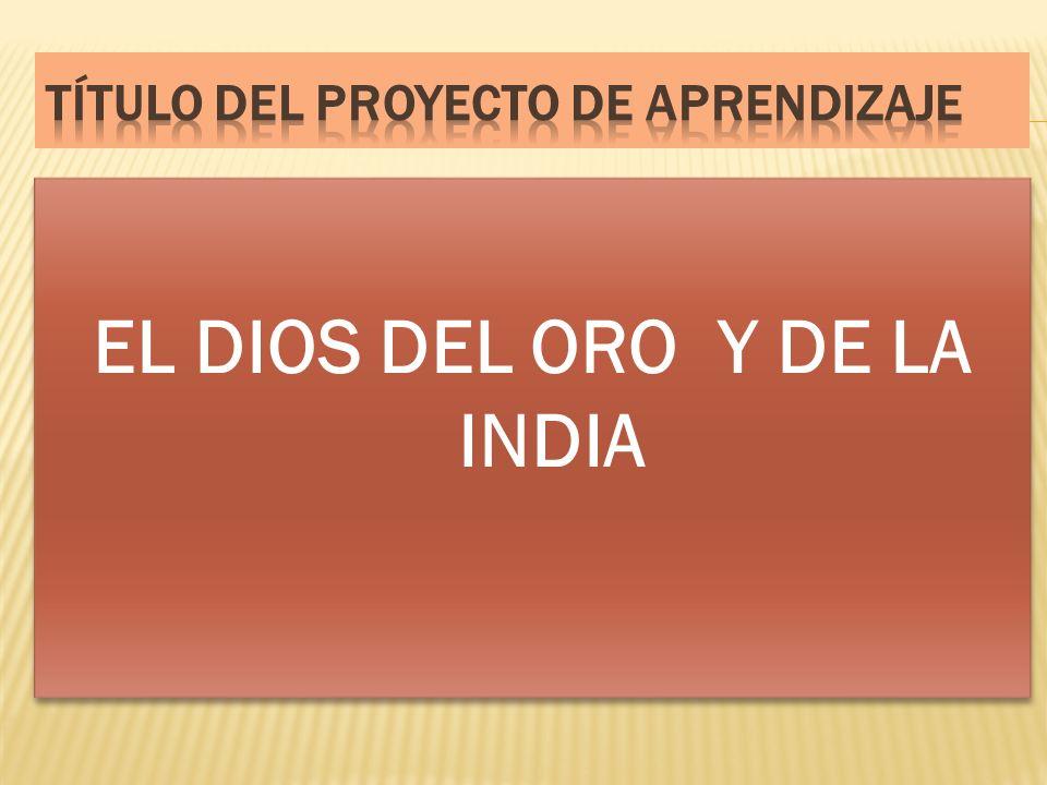 EL DIOS DEL ORO Y DE LA INDIA