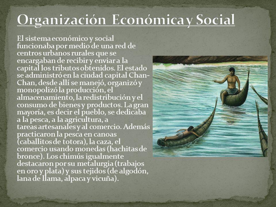 El sistema económico y social funcionaba por medio de una red de centros urbanos rurales que se encargaban de recibir y enviar a la capital los tribut