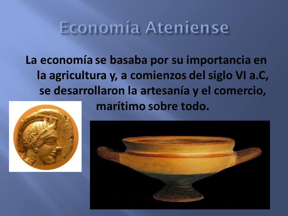 La economía se basaba por su importancia en la agricultura y, a comienzos del siglo VI a.C, se desarrollaron la artesanía y el comercio, marítimo sobr