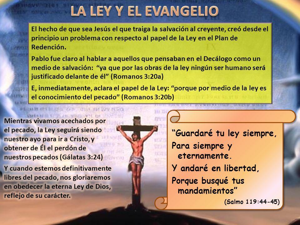 El hecho de que sea Jesús el que traiga la salvación al creyente, creó desde el principio un problema con respecto al papel de la Ley en el Plan de Redención.