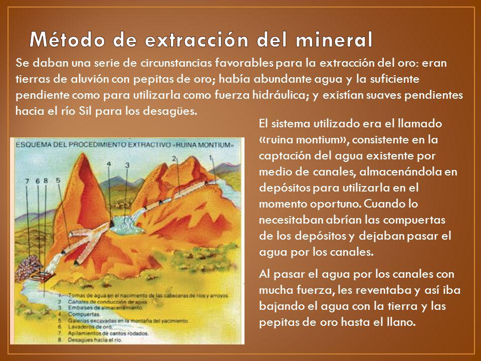 Se daban una serie de circunstancias favorables para la extracción del oro: eran tierras de aluvión con pepitas de oro; había abundante agua y la sufi