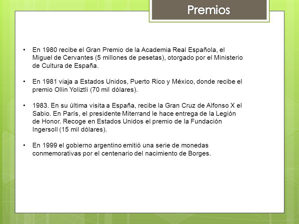 En 1980 recibe el Gran Premio de la Academia Real Española, el Miguel de Cervantes (5 millones de pesetas), otorgado por el Ministerio de Cultura de E
