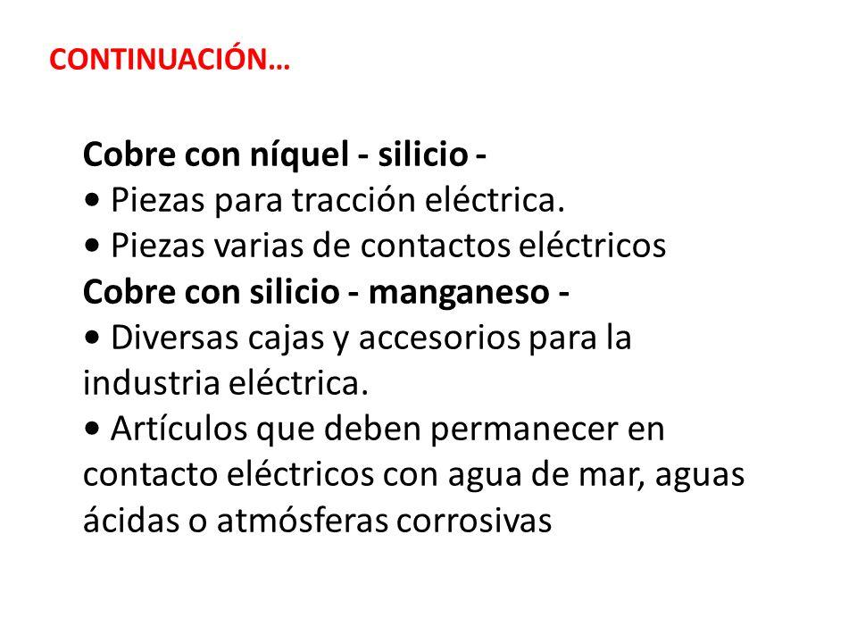 Cobre con níquel - silicio - Piezas para tracción eléctrica. Piezas varias de contactos eléctricos Cobre con silicio - manganeso - Diversas cajas y ac