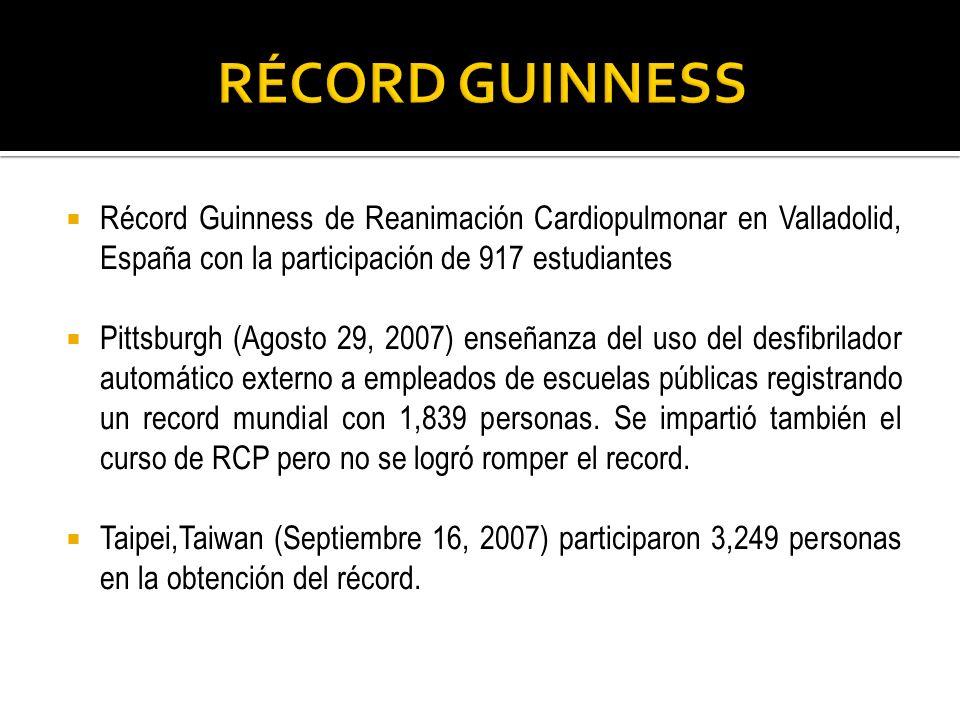 Récord Guinness de Reanimación Cardiopulmonar en Valladolid, España con la participación de 917 estudiantes Pittsburgh (Agosto 29, 2007) enseñanza del
