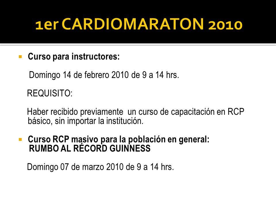 Curso para instructores: Domingo 14 de febrero 2010 de 9 a 14 hrs. REQUISITO: Haber recibido previamente un curso de capacitación en RCP básico, sin i