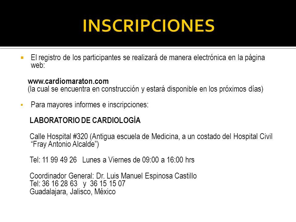 El registro de los participantes se realizará de manera electrónica en la página web: www.cardiomaraton.com (la cual se encuentra en construcción y es