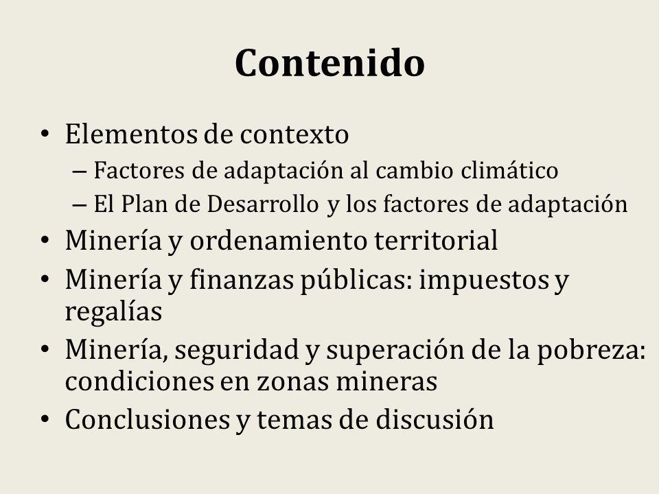 Contenido Elementos de contexto – Factores de adaptación al cambio climático – El Plan de Desarrollo y los factores de adaptación Minería y ordenamien
