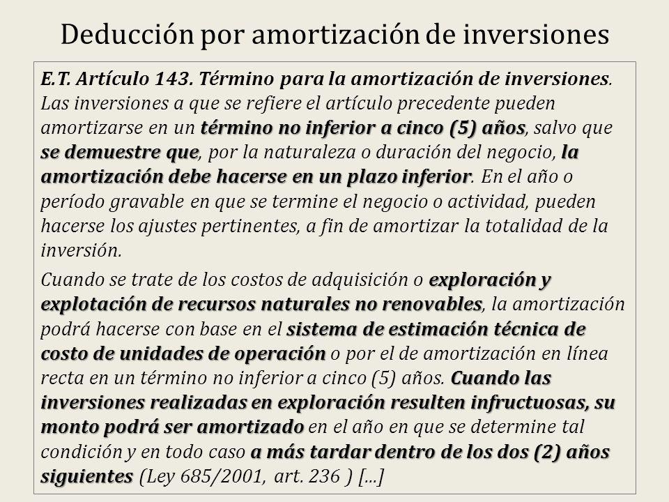 Deducción por amortización de inversiones término no inferior a cinco (5) años se demuestre quela amortización debe hacerse en un plazo inferior E.T.