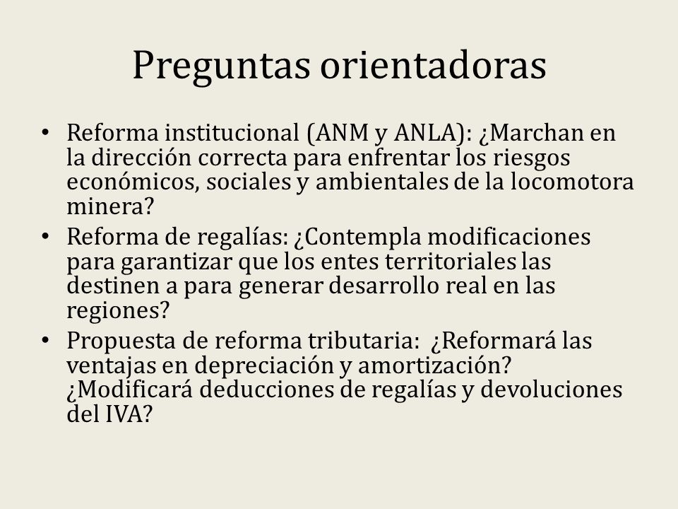 Preguntas orientadoras Reforma institucional (ANM y ANLA): ¿Marchan en la dirección correcta para enfrentar los riesgos económicos, sociales y ambient