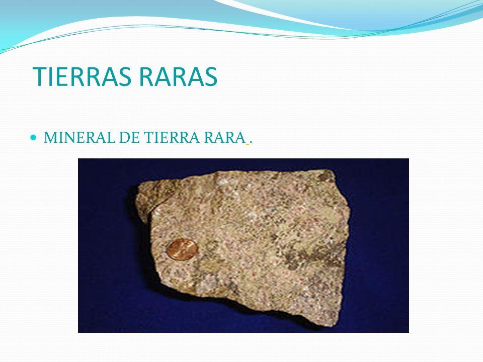 TIERRAS RARAS MINERAL DE TIERRA RARA.