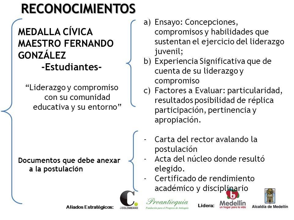 Aliados Estratégicos: Lidera: RECONOCIMIENTOS MEDALLA CÍVICA MAESTRO FERNANDO GONZÁLEZ -Estudiantes- Liderazgo y compromiso con su comunidad educativa