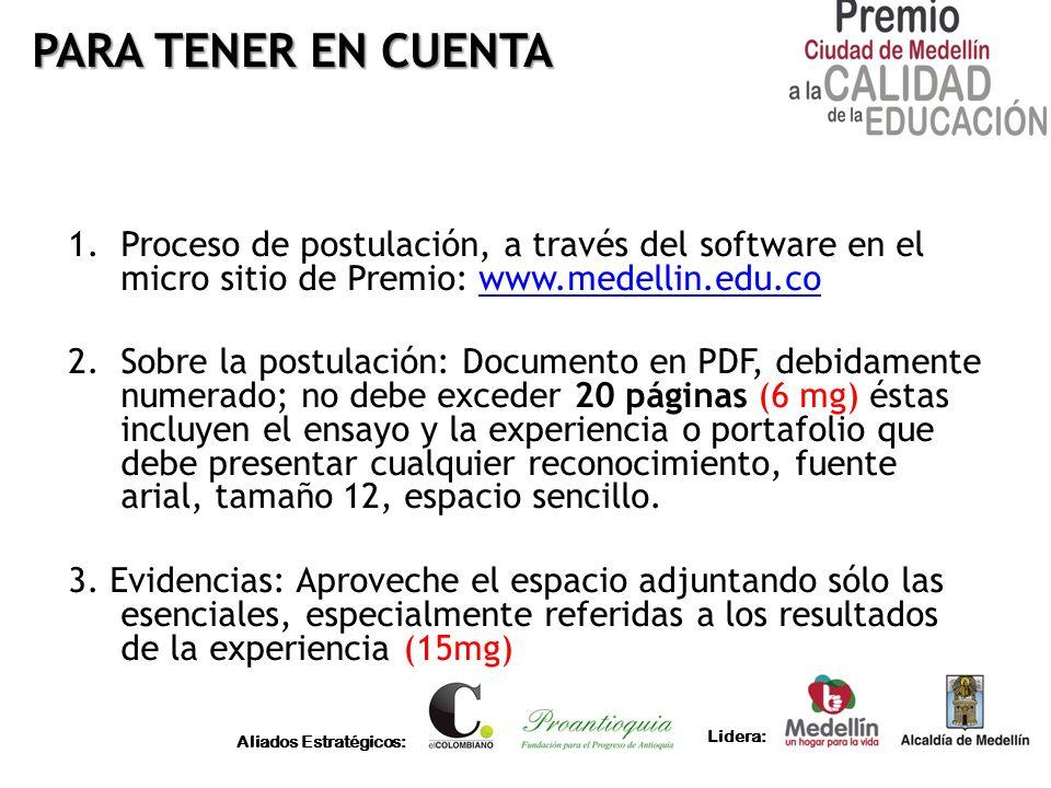 Aliados Estratégicos: Lidera: PARA TENER EN CUENTA 1.Proceso de postulación, a través del software en el micro sitio de Premio: www.medellin.edu.cowww