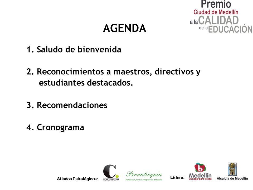 Aliados Estratégicos: Lidera: AGENDA 1. Saludo de bienvenida 2. Reconocimientos a maestros, directivos y estudiantes destacados. 3. Recomendaciones 4.