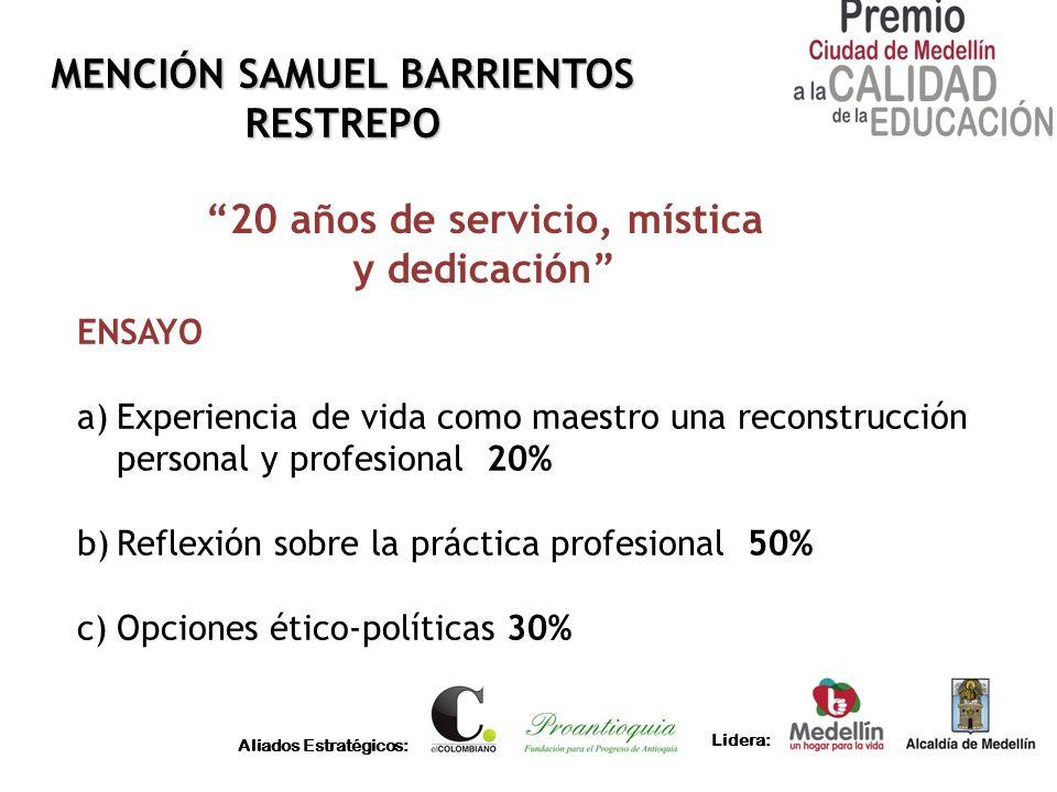 Aliados Estratégicos: Lidera: MENCIÓN SAMUEL BARRIENTOS RESTREPO Docente (Proyecto de Aula) Planeación y diseño Didáctica y ejecución.