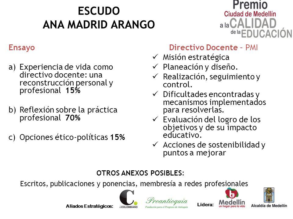 Aliados Estratégicos: Lidera: ESCUDO ANA MADRID ARANGO Ensayo a)Experiencia de vida como directivo docente: una reconstrucción personal y profesional