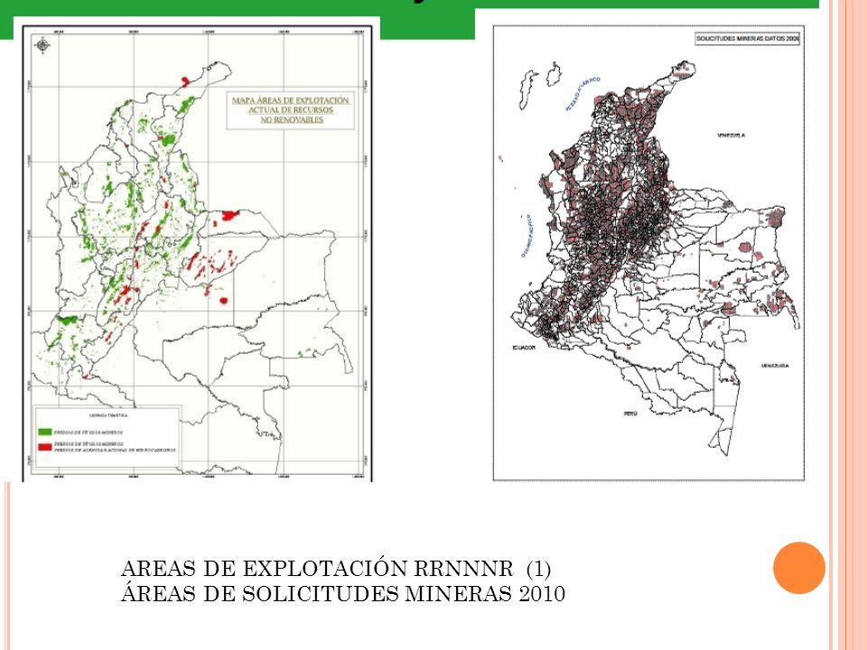 AREAS DE EXPLOTACIÓN RRNNNR (1) ÁREAS DE SOLICITUDES MINERAS 2010