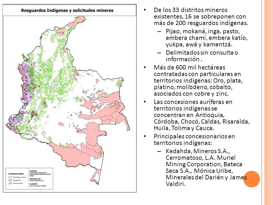 De los 33 distritos mineros existentes, 16 se sobreponen con más de 200 resguardos indígenas. – Pijao, mokaná, inga, pasto, embera chamí, embera katío
