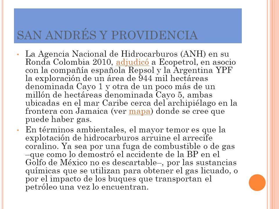 SAN ANDRÉS Y PROVIDENCIA La Agencia Nacional de Hidrocarburos (ANH) en su Ronda Colombia 2010, adjudicó a Ecopetrol, en asocio con la compañía español