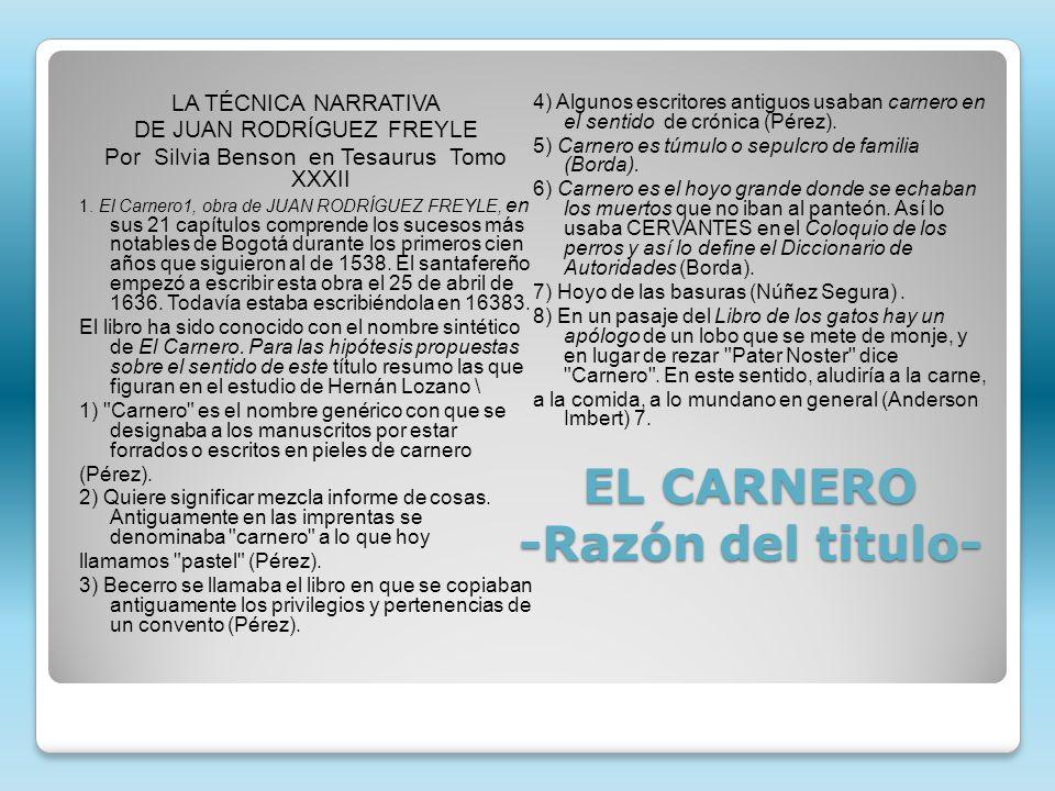 EL CARNERO -Razón del titulo- LA TÉCNICA NARRATIVA DE JUAN RODRÍGUEZ FREYLE Por Silvia Benson en Tesaurus Tomo XXXII 1. El Carnero1, obra de JUAN RODR