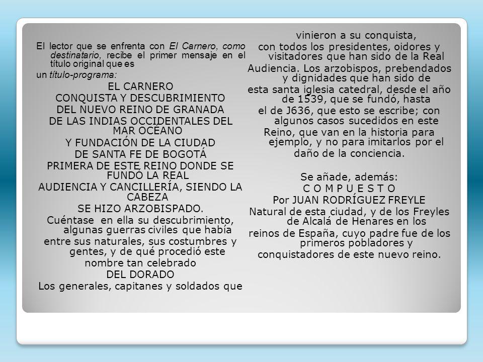 El lector que se enfrenta con El Carnero, como destinatario, recibe el primer mensaje en el título original que es un título-programa: EL CARNERO CONQ