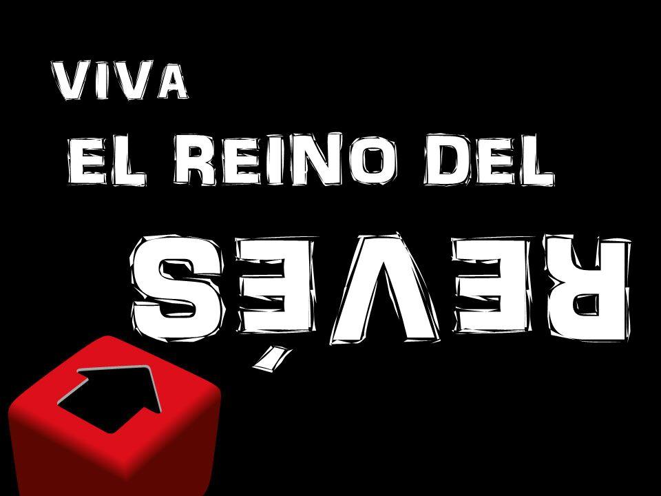 VIVA EL REINO DEL REVÉS