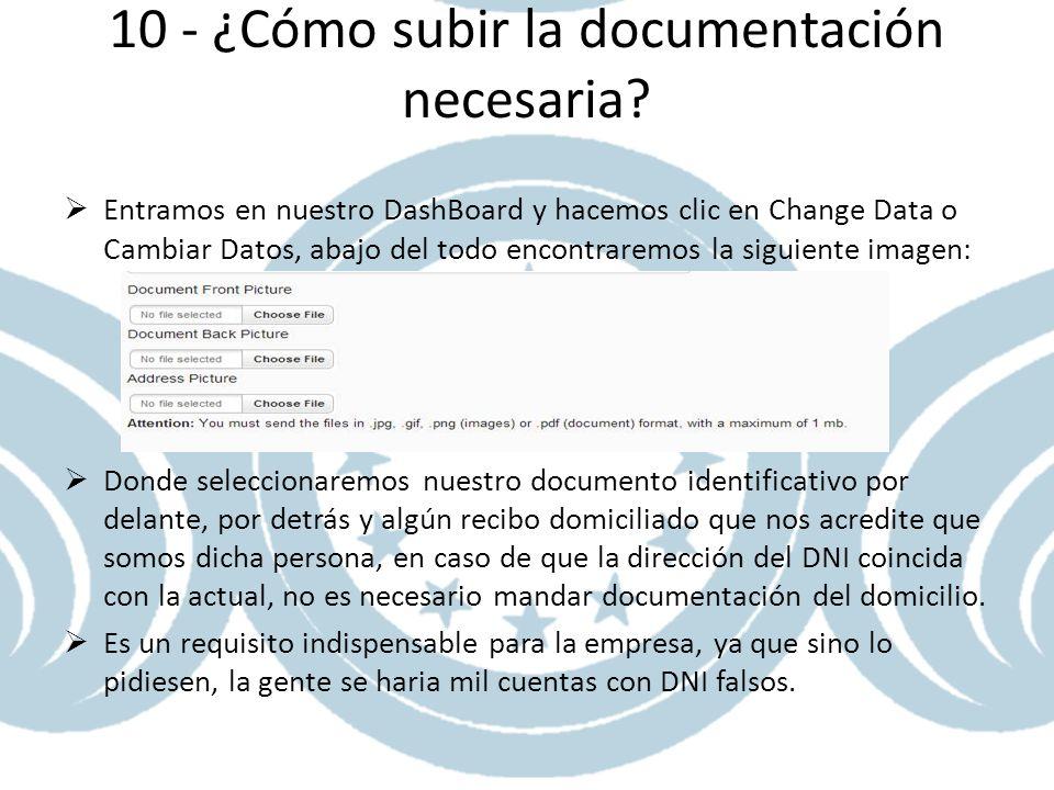 10 - ¿Cómo subir la documentación necesaria? Entramos en nuestro DashBoard y hacemos clic en Change Data o Cambiar Datos, abajo del todo encontraremos
