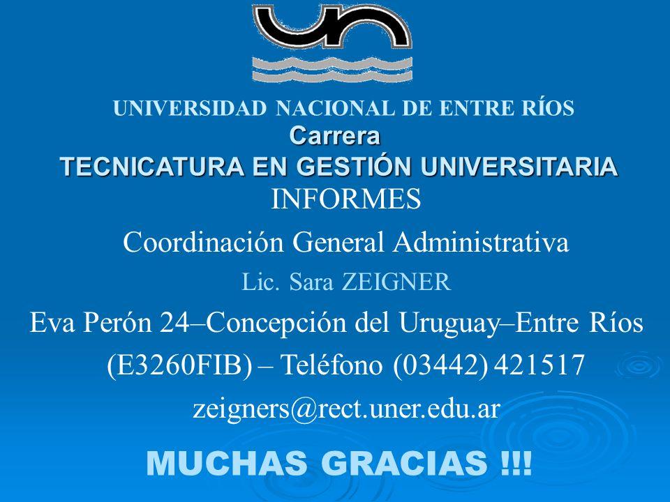 Carrera TECNICATURA EN GESTIÓN UNIVERSITARIA INFORMES Coordinación General Administrativa Lic.