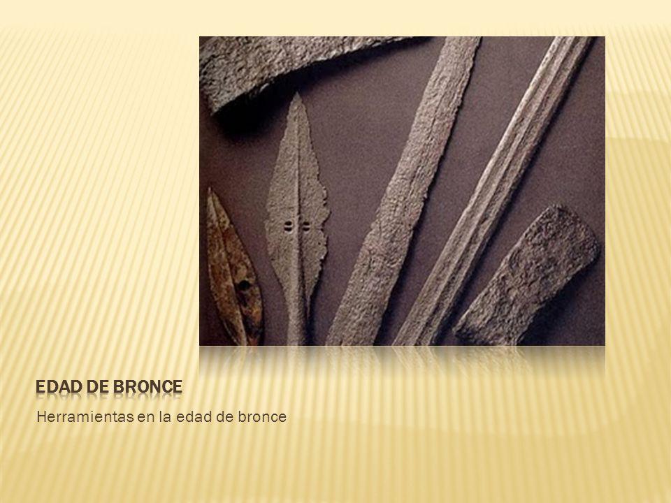 Herramientas en la edad de bronce