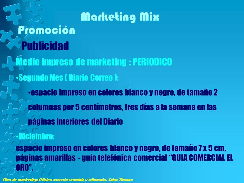 Plan de marketing: Oficina asesoría contable y tributaria. Saine Tituana Marketing Mix Promoción Publicidad Medio impreso de marketing : PERIODICO Seg