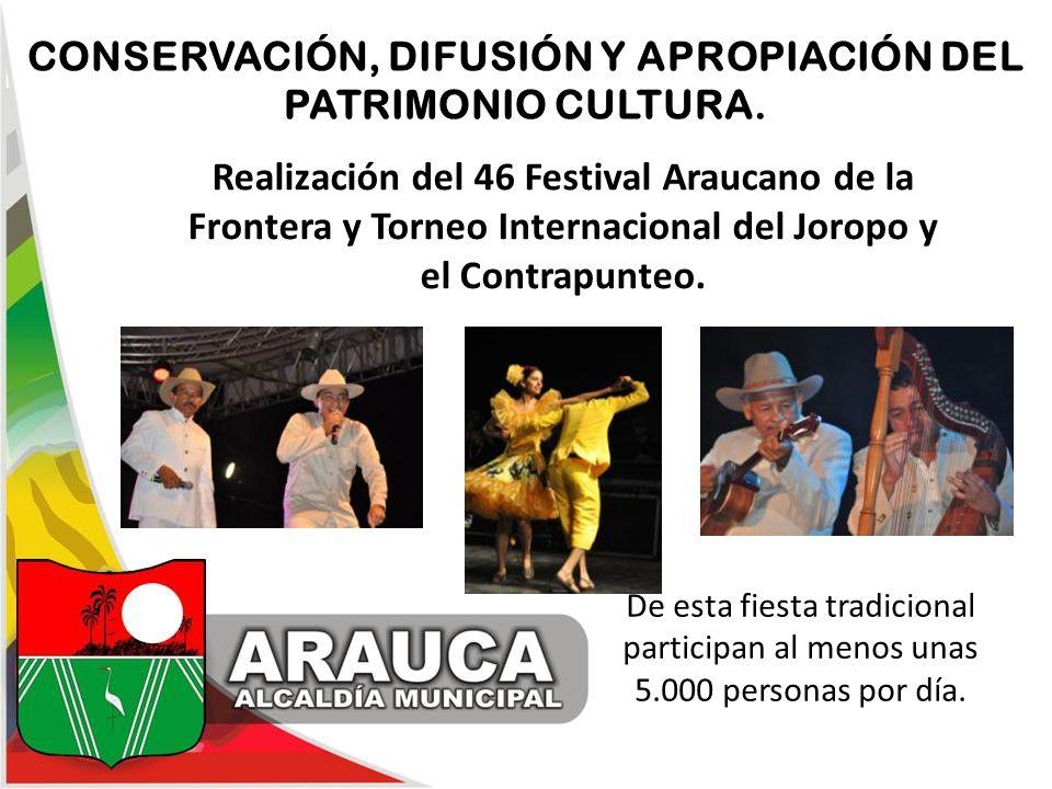 Realización del 46 Festival Araucano de la Frontera y Torneo Internacional del Joropo y el Contrapunteo. CONSERVACIÓN, DIFUSIÓN Y APROPIACIÓN DEL PATR