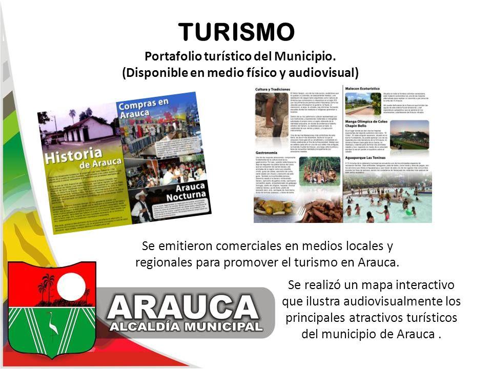 TURISMO Portafolio turístico del Municipio. (Disponible en medio físico y audiovisual) Se emitieron comerciales en medios locales y regionales para pr