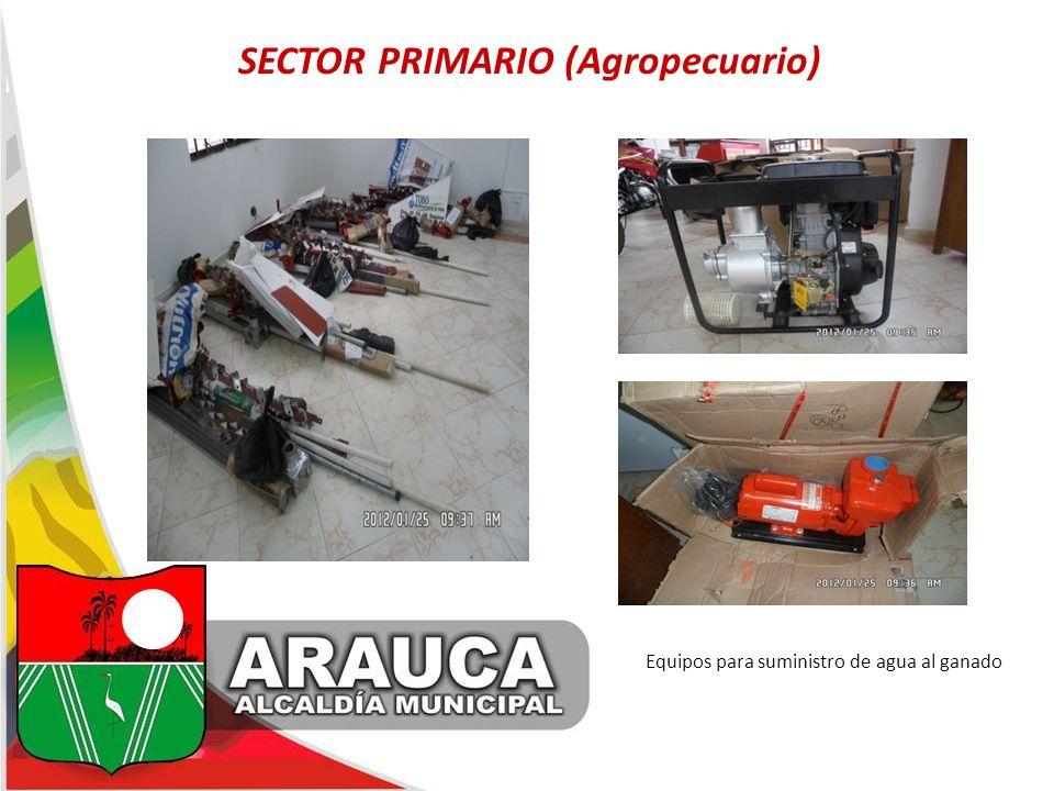 SECTOR PRIMARIO (Agropecuario) Equipos para suministro de agua al ganado