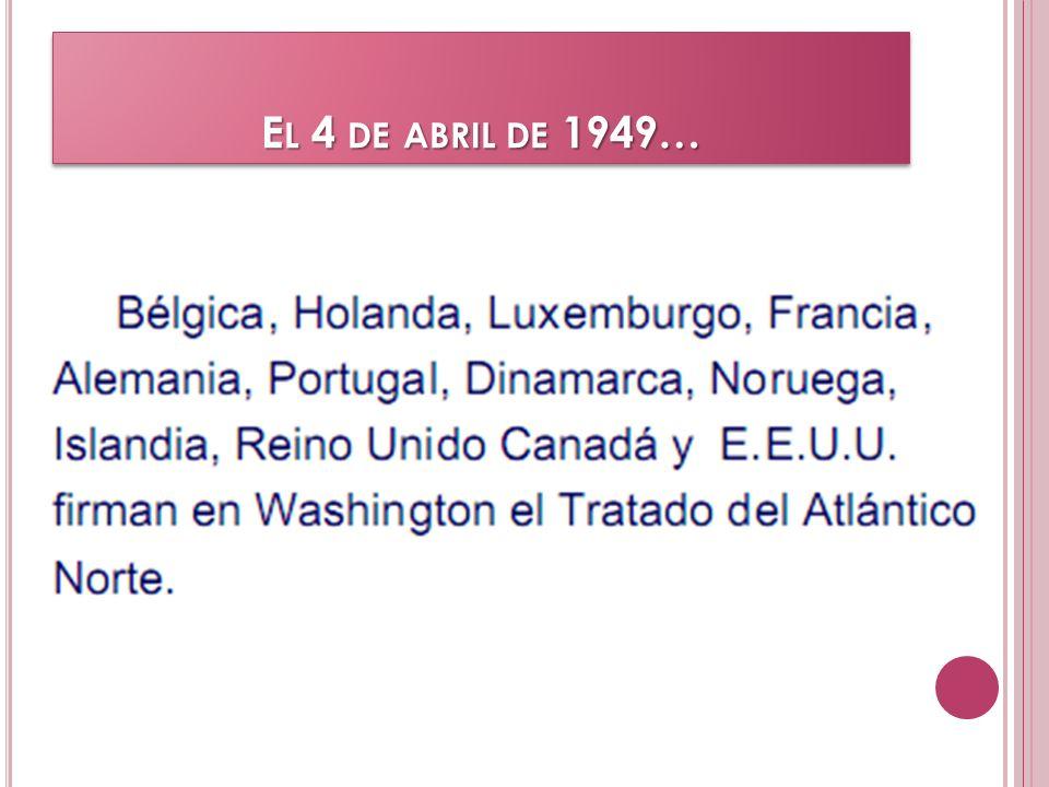 E L 4 DE ABRIL DE 1949…