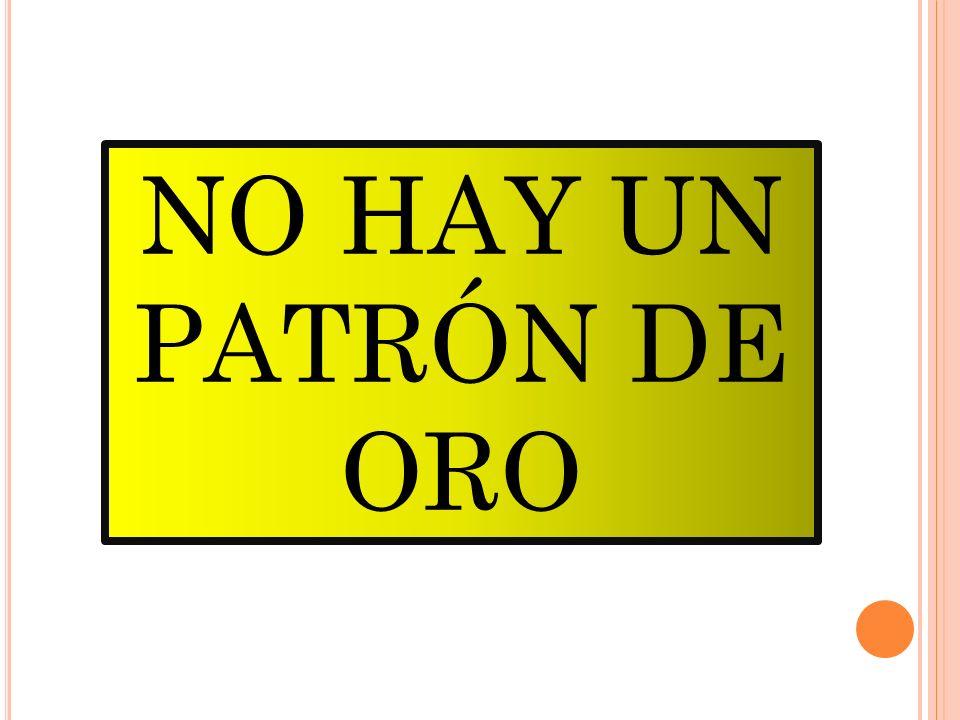 NO HAY UN PATRÓN DE ORO
