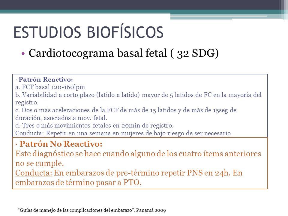 ESTUDIOS BIOFÍSICOS Cardiotocograma basal fetal ( 32 SDG) · Patrón Reactivo: a. FCF basal 120-160lpm b. Variabilidad a corto plazo (latido a latido) m
