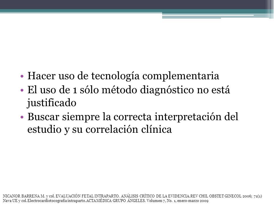 Hacer uso de tecnología complementaria El uso de 1 sólo método diagnóstico no está justificado Buscar siempre la correcta interpretación del estudio y